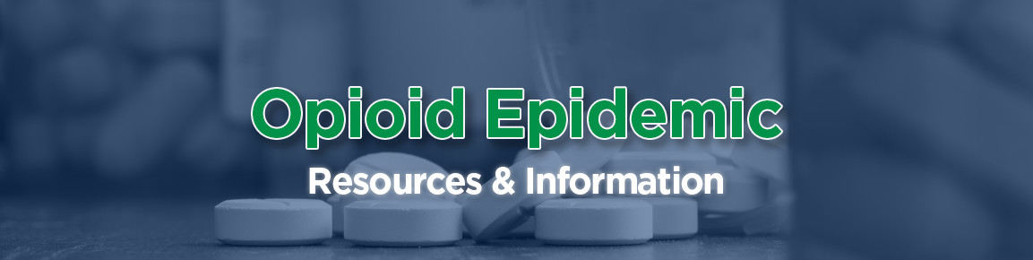 Opioid Epidemic Resources & Information